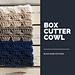 Box Cutter Cowl pattern