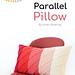 Parallel Pillow pattern