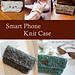 Knit Smart Phone Case pattern