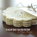Scallop Edge Crochet Coasters pattern