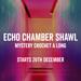 Echo Chamber Shawl pattern